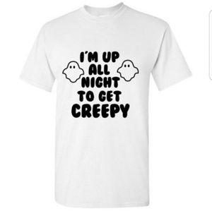 I'm Up All Night to Get Creepy  Halloween Tshirt